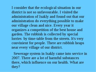 I consider that the ecological situation in our district is not so unfavourab