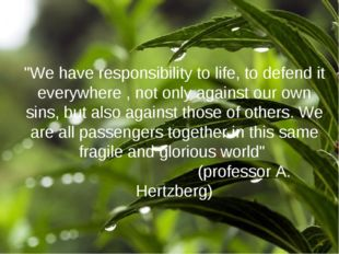 """""""We have responsibility to life, to defend it everywhere , not only against o"""