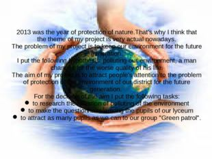 2013 was the year of protection of nature.That's why I think that the theme o
