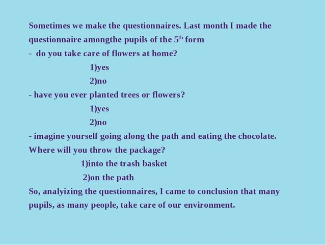 Sometimes we make the questionnaires. Last month I made the questionnaire amo...