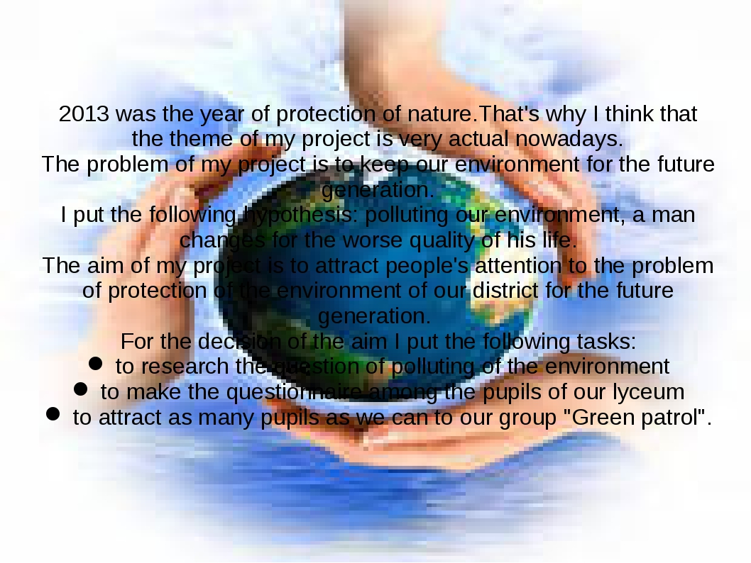 2013 was the year of protection of nature.That's why I think that the theme o...