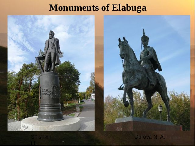 Monuments of Elabuga Shishkin I.I. Durova N. A.