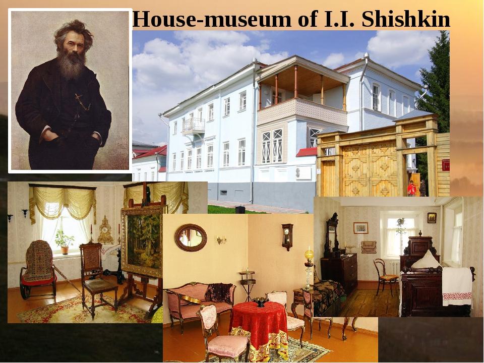 House-museum of I.I. Shishkin