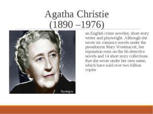 Agatha Christie (1890 –1976) an English crime novelist, short story writer an