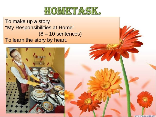 "To make up a story ""My Responsibilities at Home"". (8 – 10 sentences) To learn..."