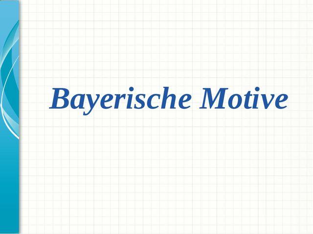 Bayerische Motive