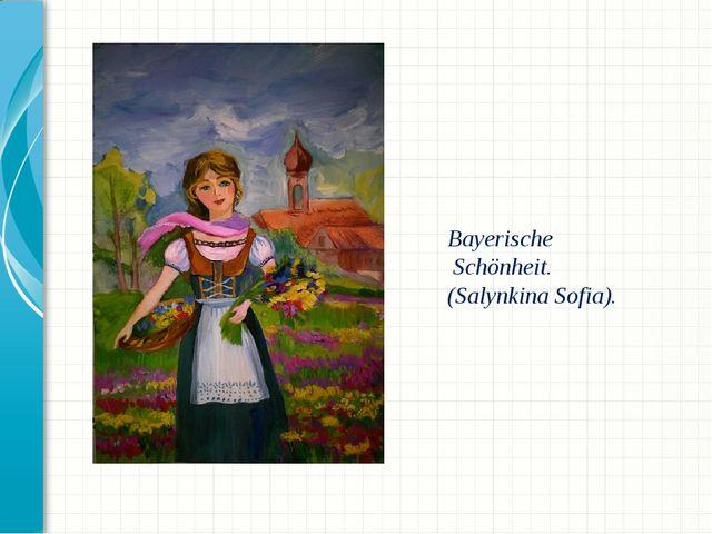 Bayerische Schönheit. (Salynkina Sofia).