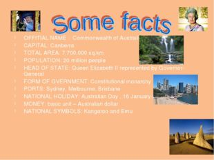 OFFITIAL NAME : Commonwealth of Australia CAPITAL: Canberra TOTAL AREA: 7,700