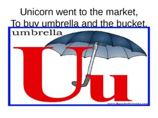 Unicorn went to the market, To buy umbrella and the bucket.