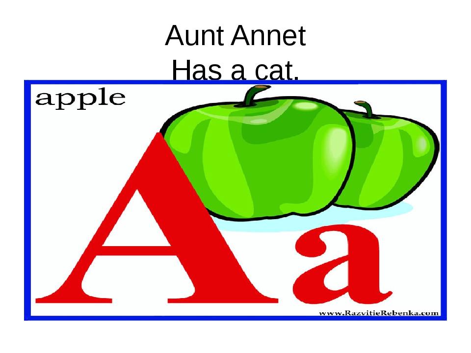 Aunt Annet Has a cat.