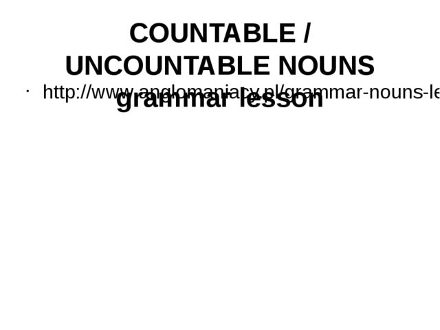 COUNTABLE / UNCOUNTABLE NOUNS grammar lesson http://www.anglomaniacy.pl/gramm...
