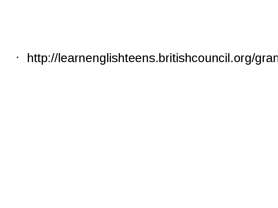 http://learnenglishteens.britishcouncil.org/grammar-vocabulary/grammar-video...