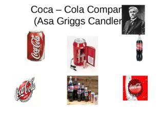Coca – Cola Company (Asa Griggs Candler)