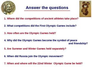 Answer the questions 1. Where did the competitions of ancient athletes take p