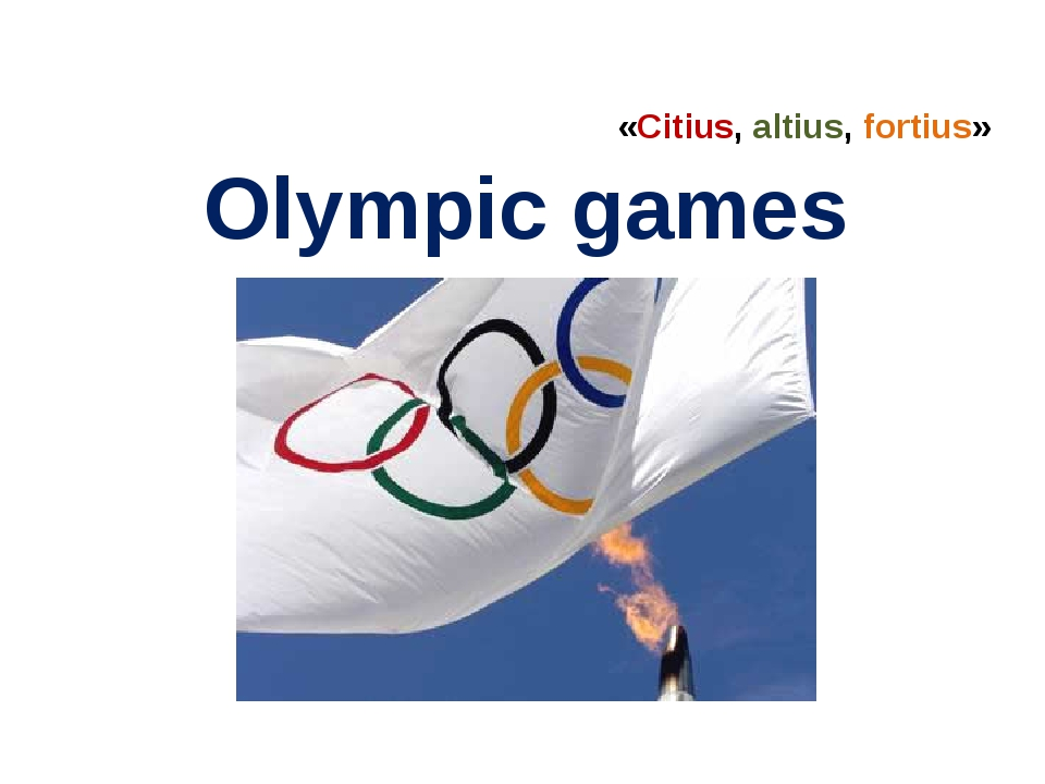 Olympic games «Citius, altius, fortius»
