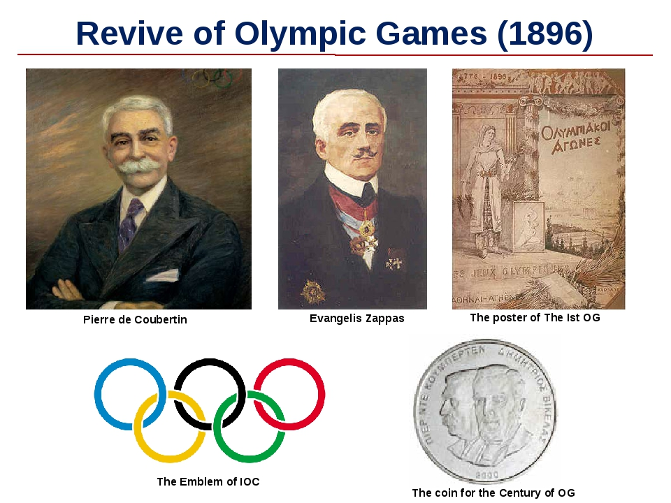 Revive of Olympic Games (1896) Evangelis Zappas Pierre de Coubertin The Emble...