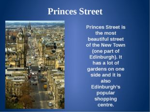 Princes Street Princes Street is the most beautiful street of the New Town (o
