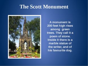 The Scott Monument A monument is 200 feet high rises among green trees. They