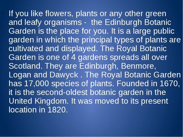If you like flowers, plants or any other green and leafy organisms - the Edin...