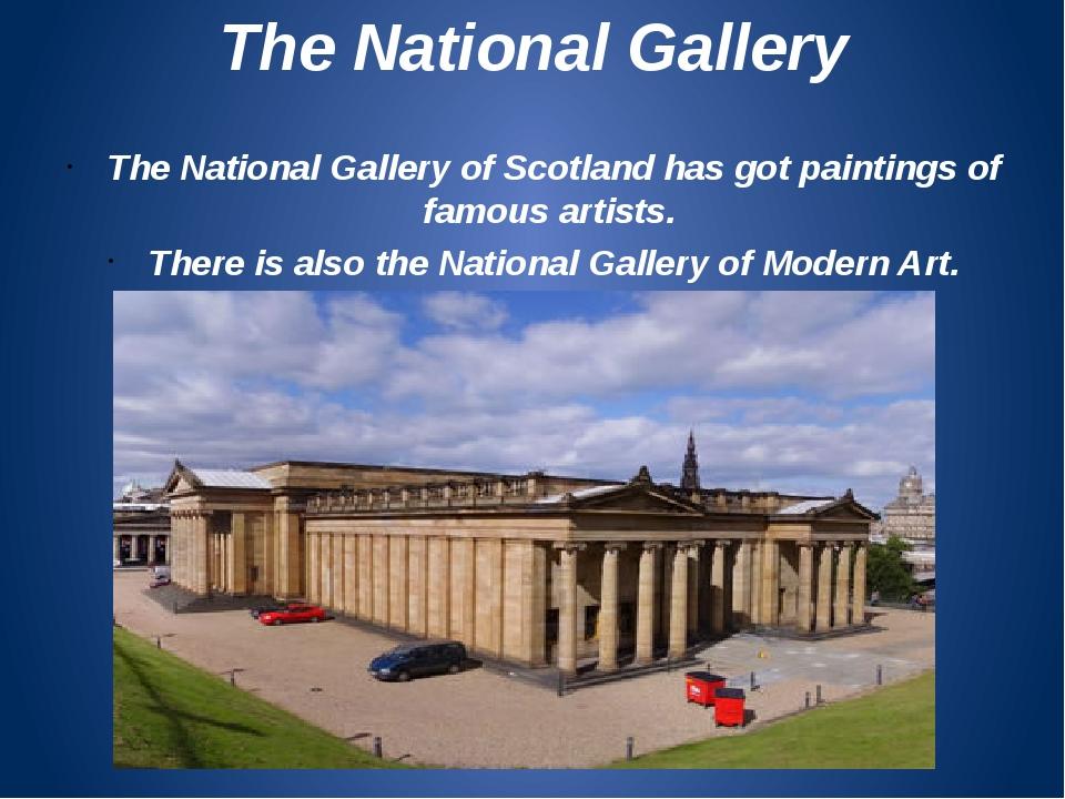 The National Gallery The National Gallery of Scotland has got paintings of fa...