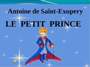Antoine de Saint-Exupery LE PETIT PRINCE