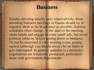 Business Besides dressing smartly and conservatively, those attending busines