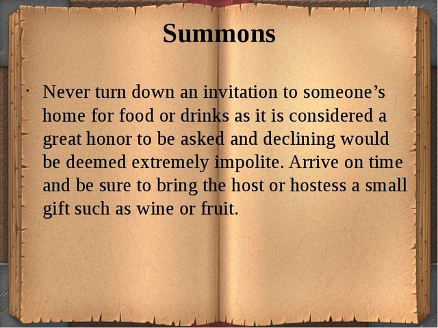Summons Never turn down an invitation to someone's home for food or drinks as...