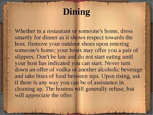 Dining Whether in a restaurant or someone's home, dress smartly for dinner as...