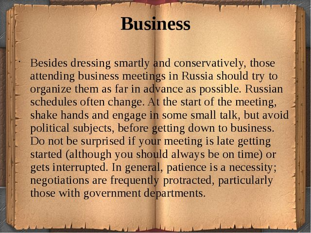 Business Besides dressing smartly and conservatively, those attending busines...