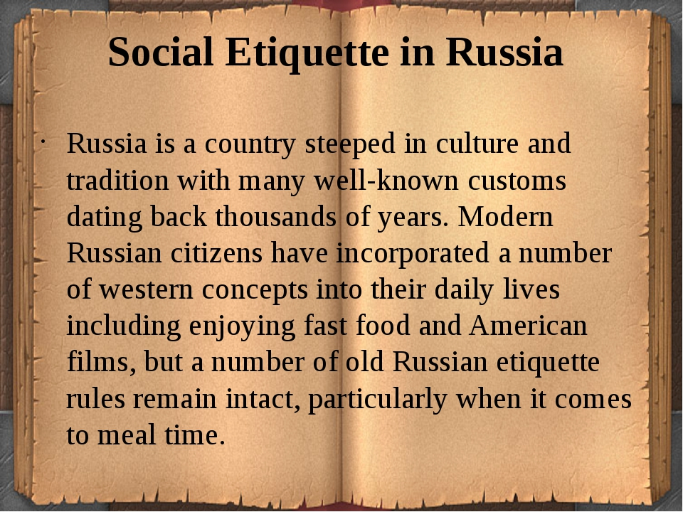 Social Etiquette in Russia Russia is a country steeped in culture and traditi...
