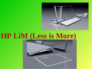HP LiM (Less is More)