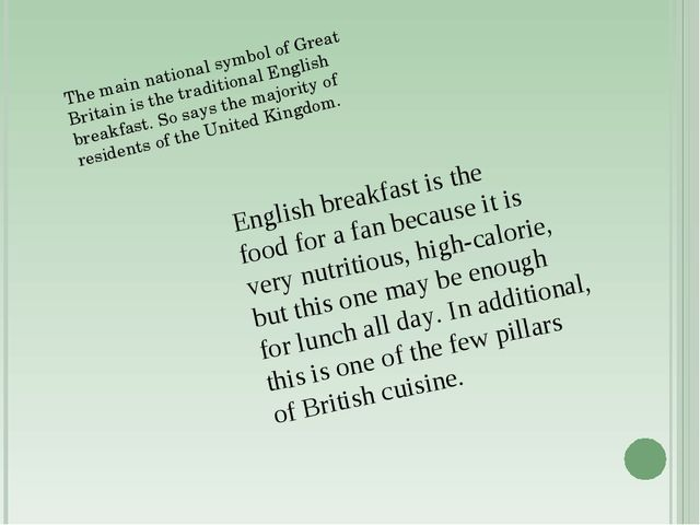 The mainnational symbolof Great Britainis the traditionalEnglish breakfas...