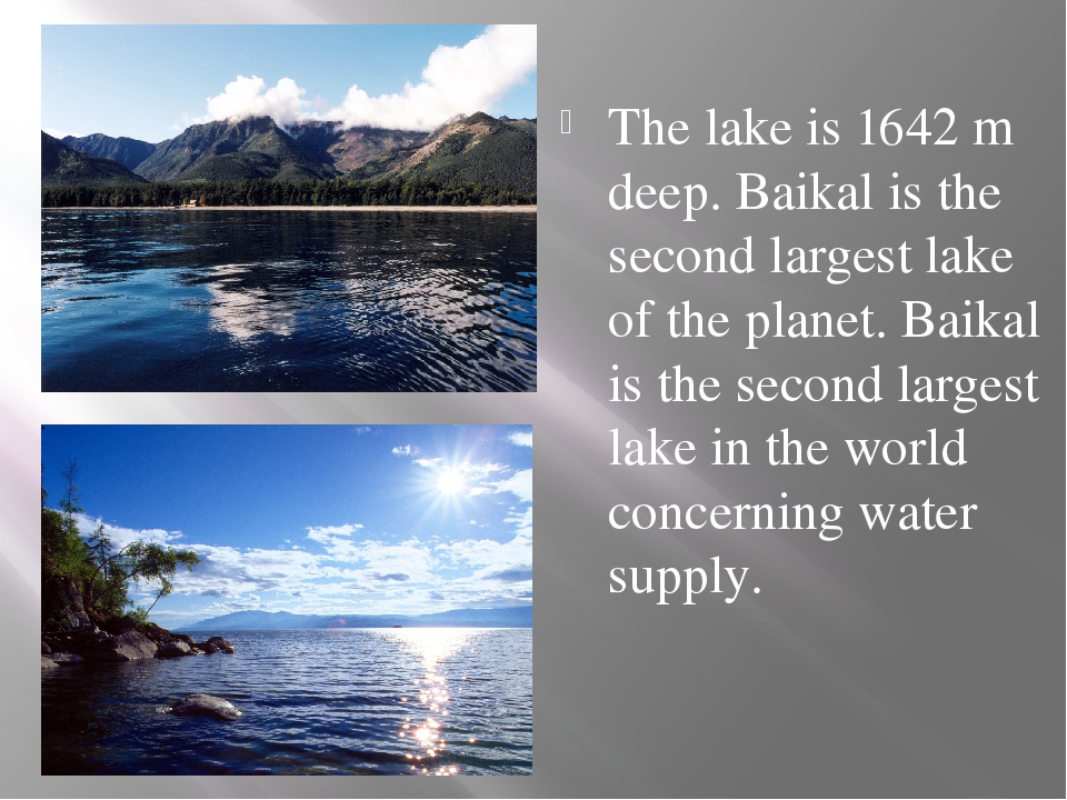 The lake is 1642 m deep. Baikal is the second largest lake of the planet. Ba...