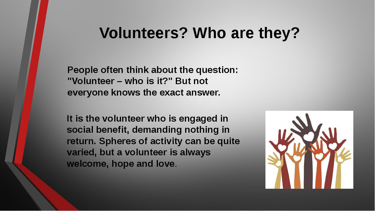 """Volunteers? Who are they? People often think about the question: """"Volunteer –..."""