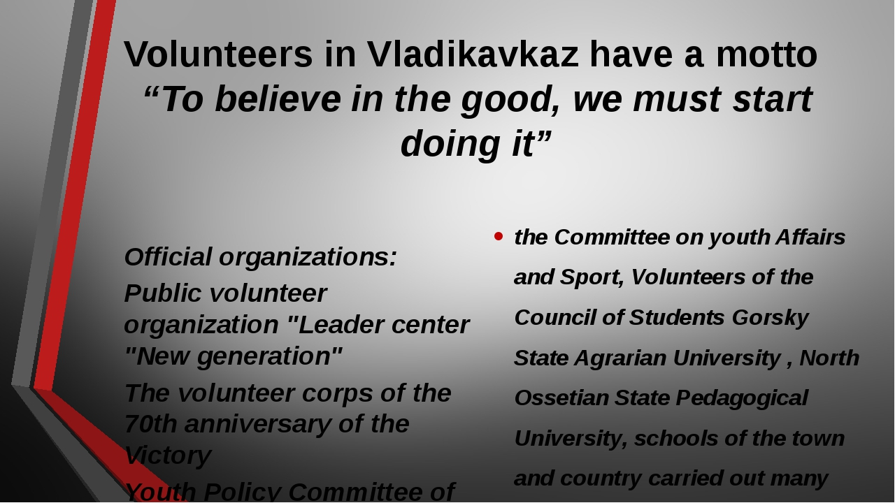 """Volunteers in Vladikavkaz have a motto """"To believe in the good, we must start..."""
