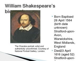 Born Baptised 26 April 1564 (birth date unknown) Stratford-upon-Avon,Warwicks