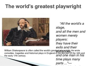 """All the world's a stage, and all the men and women merely players: they hav"