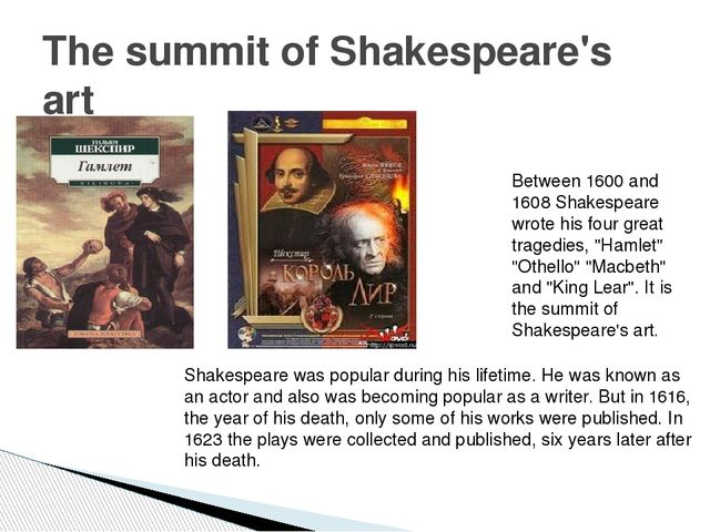The summit of Shakespeare's art Between 1600 and 1608 Shakespeare wrote his f...