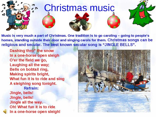 Christmas music Music is very much a part of Christmas. One tradition is to...