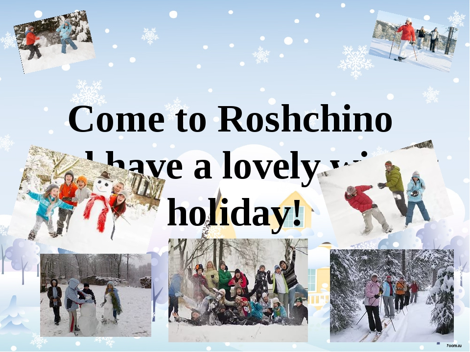 Come to Roshchino and have a lovely winter holiday!