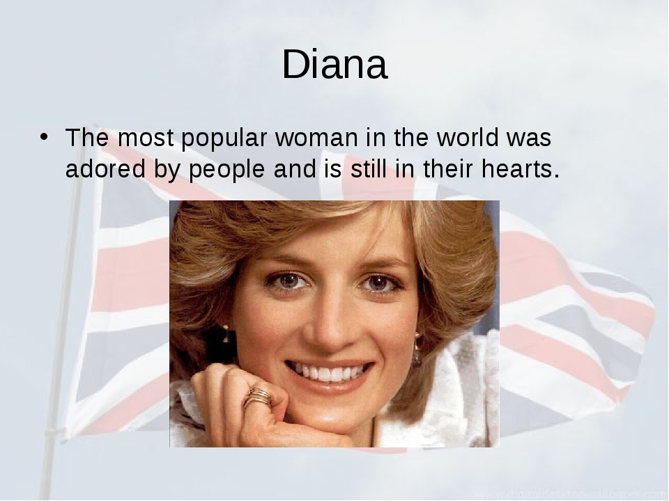 Diana The most popular woman in the world was adored by people and is still i...