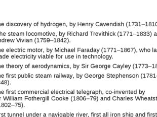 The discovery ofhydrogen, byHenry Cavendish(1731–1810). Thesteam locomot