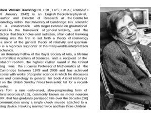 Stephen William HawkingCH,CBE,FRS,FRSA( i/ˈstiːvənˈhɔːkɪŋ/;born 8 Jan