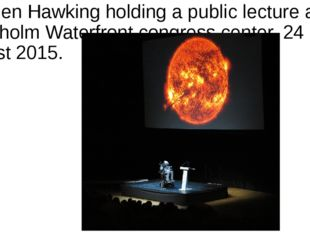 Stephen Hawking holding a public lecture at the Stockholm Waterfront congress