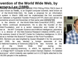 The invention of the World Wide Web, by Tim Berners-Lee (1989). Sir Timothy J