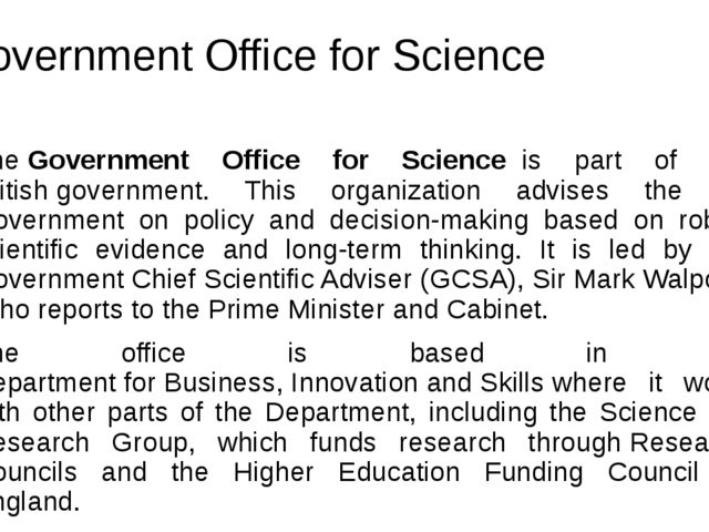 Government Office for Science The Government Office for Science  is part of t...