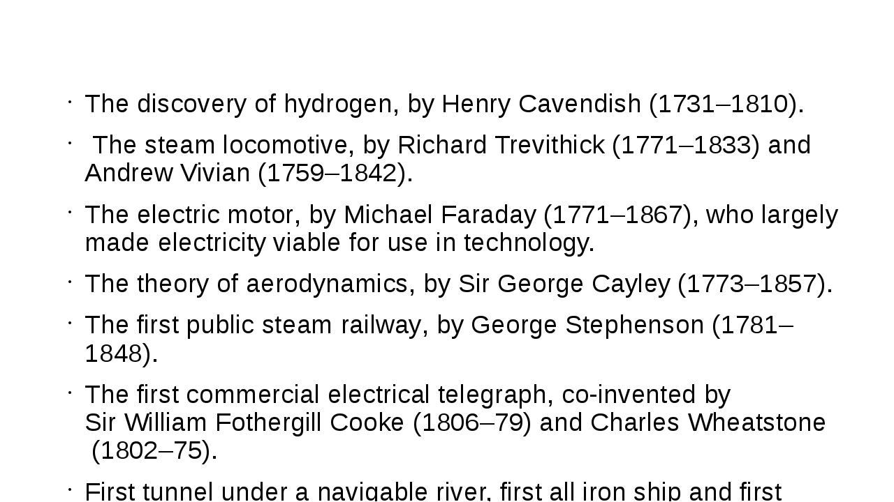 The discovery ofhydrogen, byHenry Cavendish(1731–1810). Thesteam locomot...