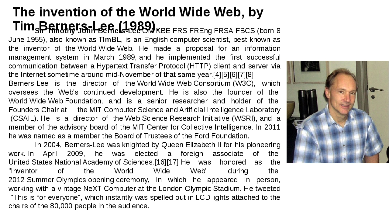 The invention of theWorld Wide Web, byTim Berners-Lee(1989). Sir Timothy J...