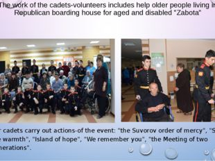 The work of the cadets-volunteers includes help older people living in Republ