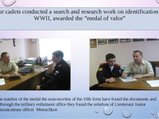 Our cadets conducted a search and research work on identification of WWII, aw